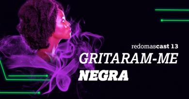 RedomasCast 13 – Gritaram-me NEGRA!