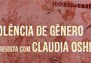 Redomascast 18: Violência de gênero – Entrevista com Claudia Oshiro