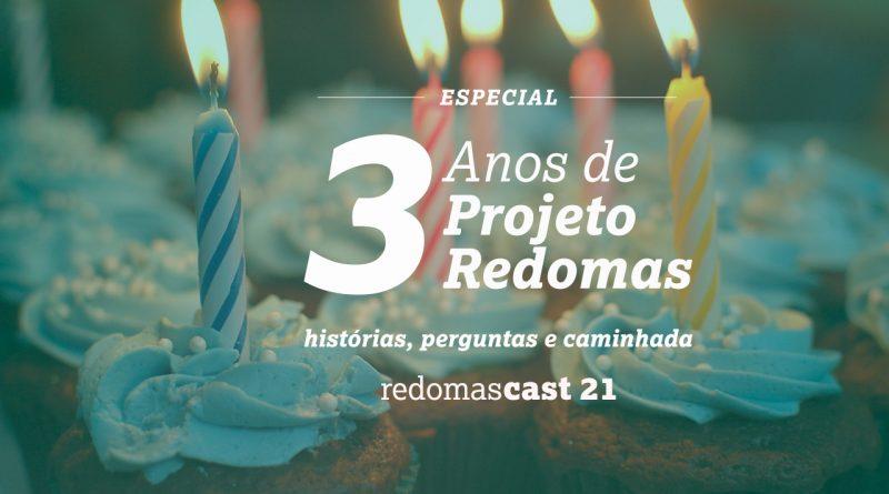 Redomascast 21 –  Especial 3 anos: histórias, perguntas e caminhada